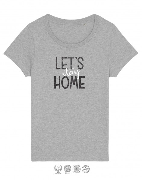 Women T-Shirt Lets stay Home