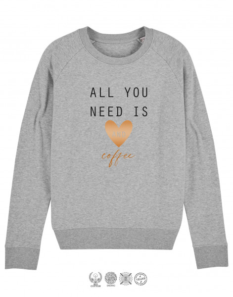 Unisex Sweater All you need is Herz and coffee