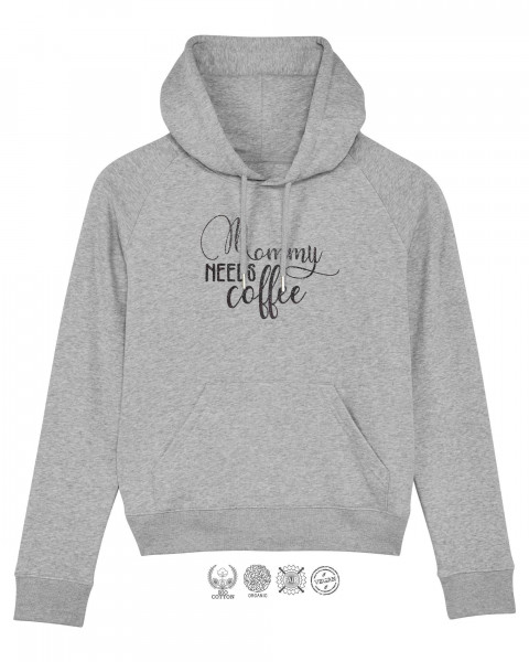 Women Hoodie Mommy needs coffee