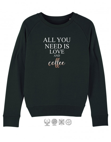 Women Sweater All you need is love and coffee